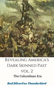 Revealing America's Dark Skinned Past Vol 2